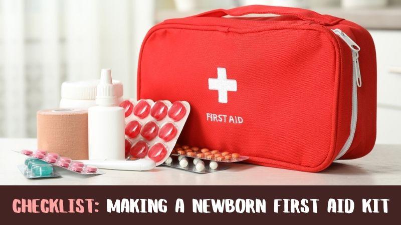 Checklist Making A Newborn First Aid Kit